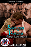 Strongest Passions (The Pack Claims a Mate Book 4)