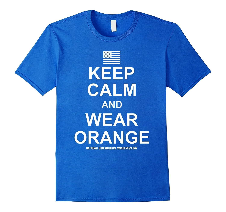 Keep Calm And wear Owange National Gun Violence TShirt-Vaci