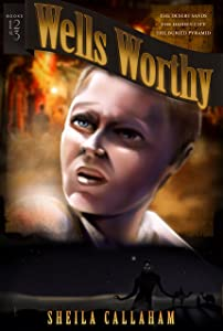Wells Worthy: Books 1-3 (Wells Worthy Adventure Series)