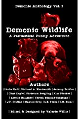 Demonic Wildlife: A Fantastical Funny Adventure: Dark Humor Short Story Collection (Demonic Anthology Series Book 1) Kindle Edition
