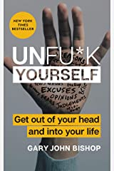 Unfu*k Yourself: Get Out of Your Head and into Your Life (Unfu*k Yourself series) Kindle Edition