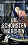 Die schönsten Märchen von Hans Christian Andersen (Illustrierte Ausgabe): Des Kaisers neue Kleider + Das Kleine Mädchen mit den Schwefelhölzchen + Die ... Rose der Welt + Der fliegende Koffer...