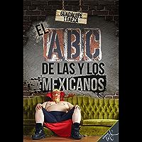 El ABC de las y los mexicanos (Spanish Edition)