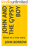 John and the Gypsy Boy: Based on a true story