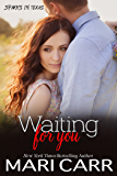 Waiting for You (Sparks in Texas Book 1)