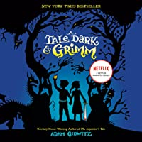 A Tale Dark & Grimm: A Tale Dark & Grimm, Book 1