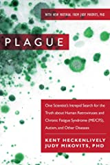 Plague: One Scientist's Intrepid Search for the Truth about Human Retroviruses and Chronic Fatigue Syndrome (ME/CFS), Autism, and Other Diseases Kindle Edition