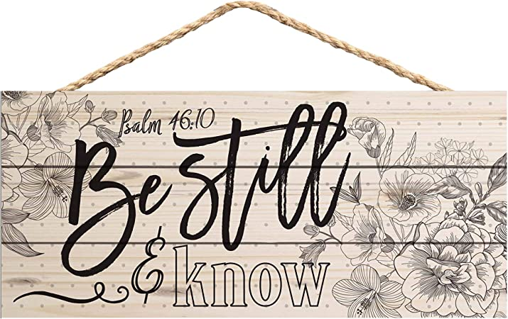 Graham Dunn Be Still and Know Floral Sketch Design 5 x 10 Wood Plank Design Hanging Sign HSA0131 P