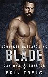 Blade: Soulless Bastards MC Daytona Chapter (SBMC Daytona Chapter Book 1)