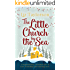 The Little Church by the Sea: A heart-warming Christmas tale of love, friendship and starting over