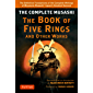 Complete Musashi: The Book of Five Rings and Other Works: The Definitive Translations of the Complete Writings of Miyamoto Musashi--JapanÆs Greatest Samurai