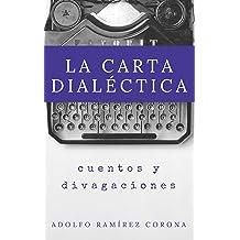 La carta dialéctica (Spanish Edition) Mar 11, 2012