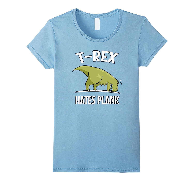 T-Rex Hates Plank Funny Gym Cartoon T-Shirt