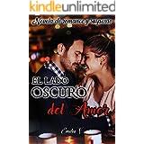 El lado oscuro del amor : Novela de romance y suspenso (Spanish Edition)