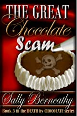 The Great Chocolate Scam (Death by Chocolate Book 3) Kindle Edition