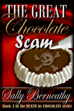 The Great Chocolate Scam (Death by Chocolate Book 3)