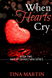 When Hearts Cry (Mine By Default Mini-Series Book 2)