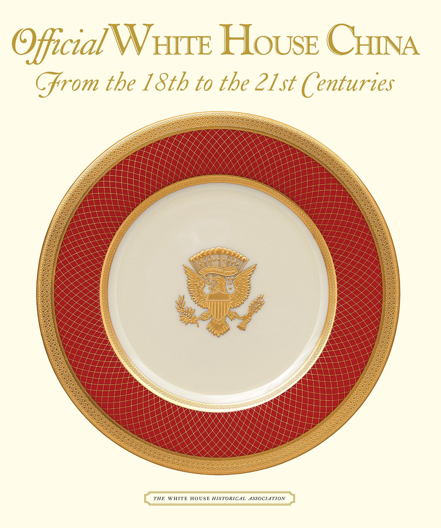 Official White House China, From the 18th to the 21st Centuries