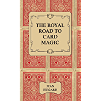 The Royal Road to Card Magic (English Edition)