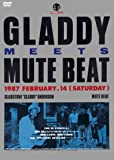 GLADDY meets MUTE BEAT [DVD]