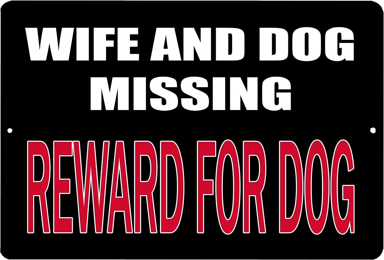 Rogue River Tactical Funny Sarcastic Metal Tin Sign Wall Decor Man Cave Bar Wife and Dog Missing Reward for Dog