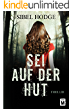 Sei auf der Hut (German Edition)