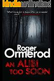 An Alibi Too Soon (An Inspector Patton Mystery Book 3)