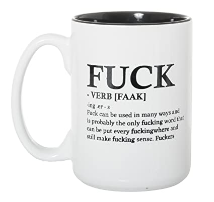 63627ce8beb Image Unavailable. Image not available for. Color: Fuck - Verb (Faak)  Definition Novelty Mug - Large 15 oz ...