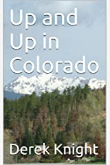 Up and Up in Colorado (To Travel, Hopefully Book 3) Kindle Edition