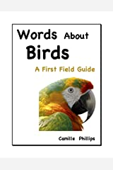 Words About Birds: A  First Field Guide (A First Field Guide Book 1) Kindle Edition