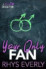 Your Only Fan: An age gap, teacher/student romance (A Proper Education) Kindle Edition