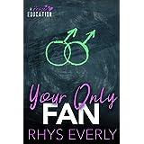 Your Only Fan: An age gap, teacher/student romance (A Proper Education)