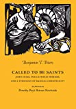 Called to be Saints. John Hugo, The Catholic Worker, and a Theology of Radical Christianity (Marquette Studies in Theology)