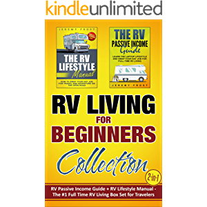RV Living for Beginners Collection (2-in-1): RV Passive Income Guide + RV Lifestyle Manual - The #1 Full-Time RV Living…