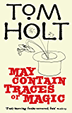 May Contain Traces Of Magic: J.W. Wells & Co. Book 6