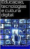 Educação, tecnologias e cultura digital