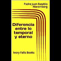 Diferencia entre lo temporal y eterno (obra completa con cinco libros)