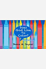 Does God Like To Color? Kindle Edition