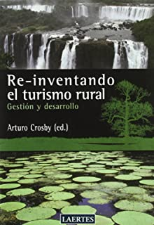 Re-Inventando el turismo rural, gestion y desarrollo