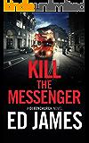 Kill the Messenger (A DI Fenchurch Novel Book 6)