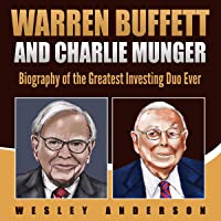 Warren Buffett and Charlie Munger: Biography of the Greatest Investing Duo Ever