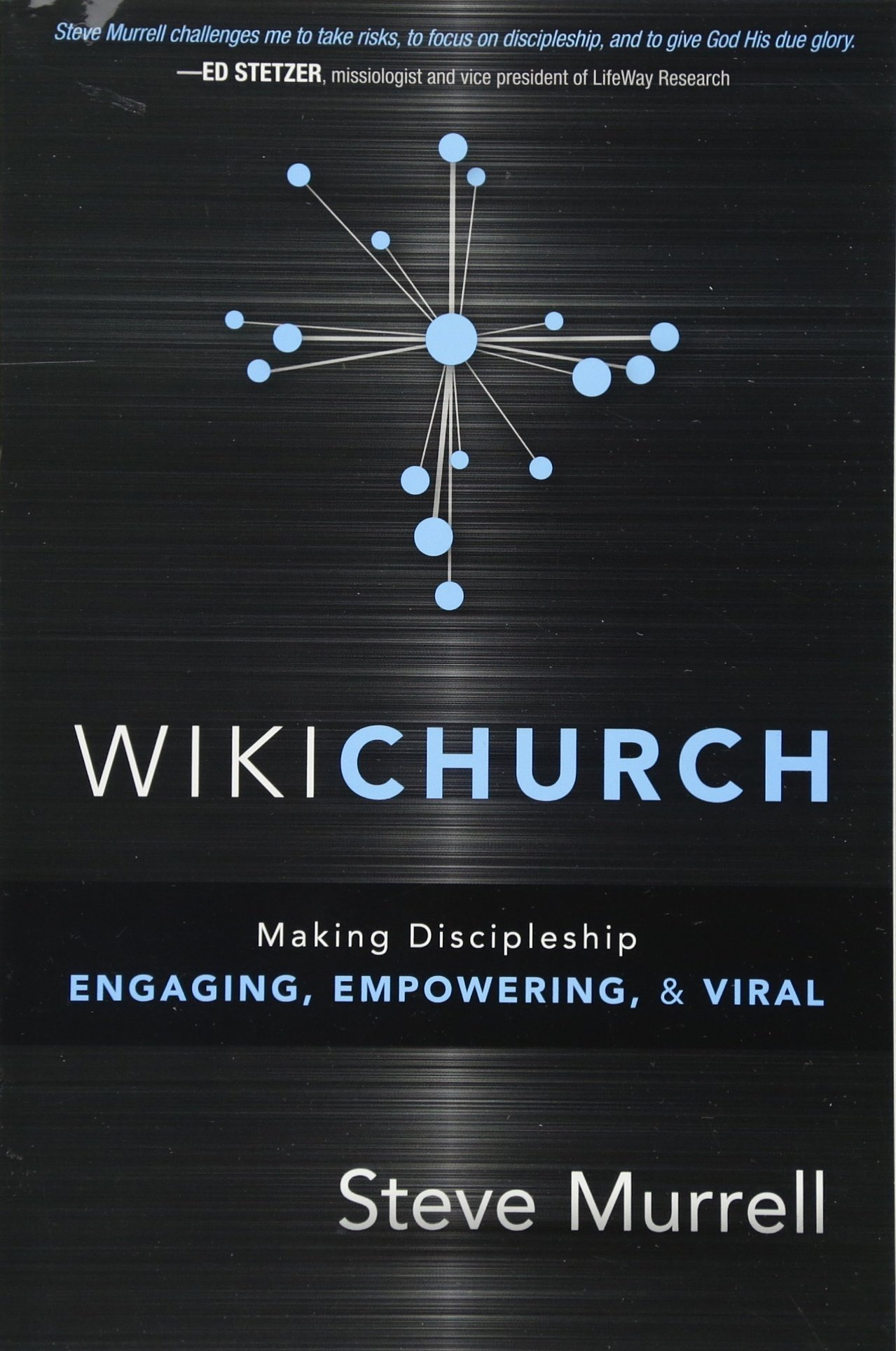 WikiChurch: Making Discipleship Engaging, Empowering, and Viral: Steve  Murrell: 9781616384449: Amazon.com: Books