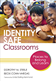 Identity Safe Classrooms: Places to Belong and Learn