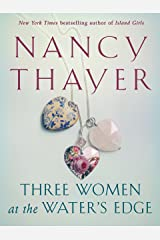 Three Women at the Water's Edge: A Novel Kindle Edition