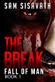 The Break (Fall of Man, Book One)