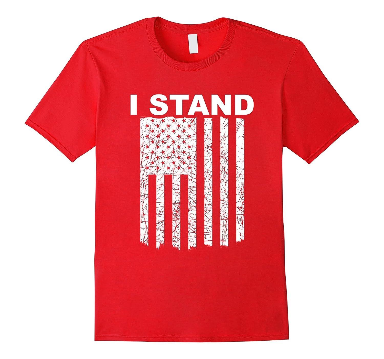 I Stand American Flag Shirt-T-Shirt