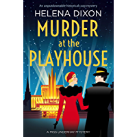 Murder at the Playhouse: An unputdownable historical cozy mystery (A Miss Underhay Mystery) (English Edition)