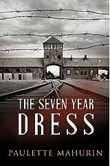 The Seven Year Dress: A Novel Kindle Edition