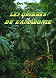 Les Ombres de l'Amazonie