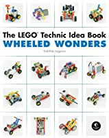 The LEGO Technic Idea Book: Wheeled Wonders: